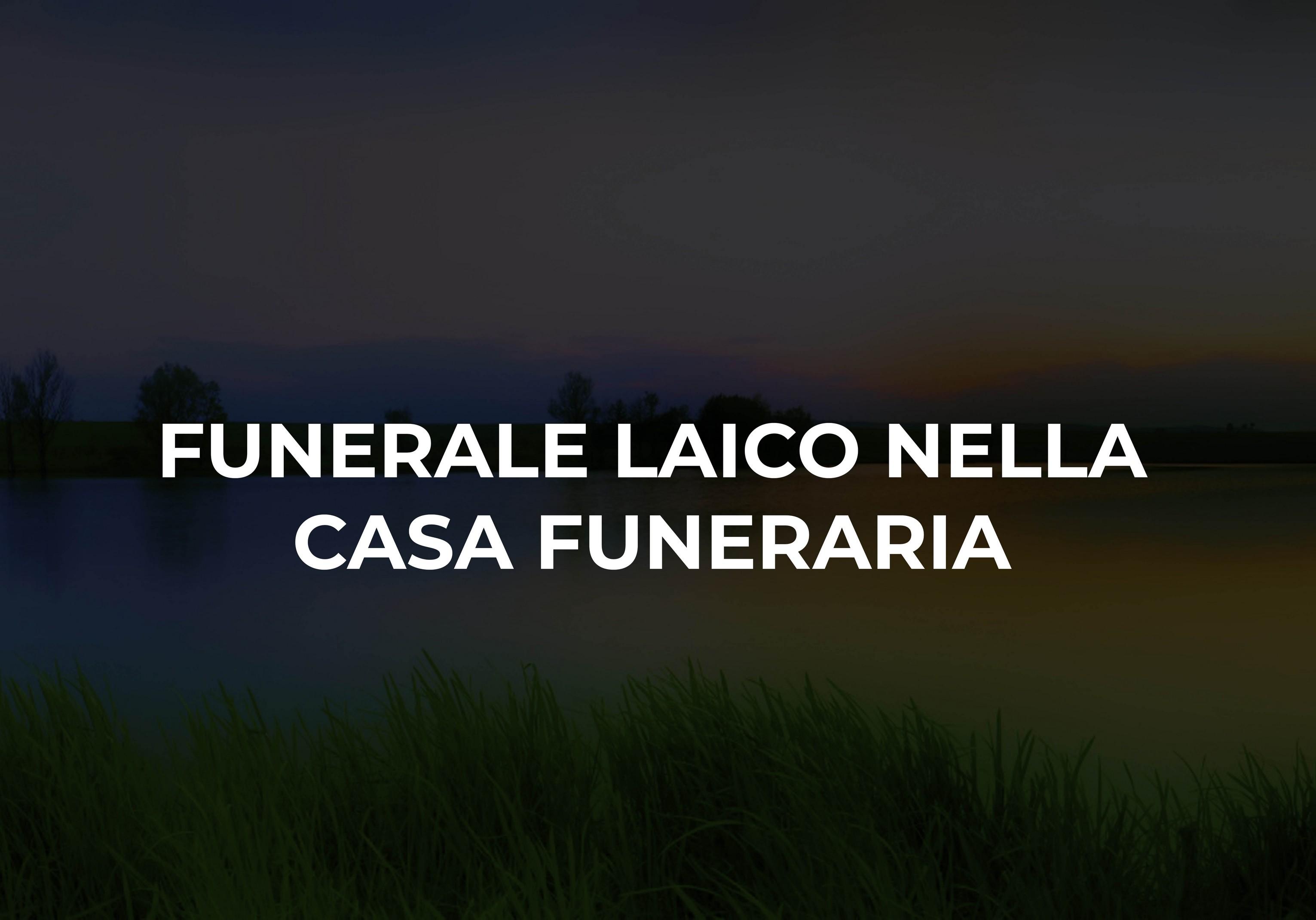 funerale laico nella casa fueraria